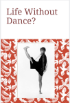 How Meaningful is Life WithoutDance?